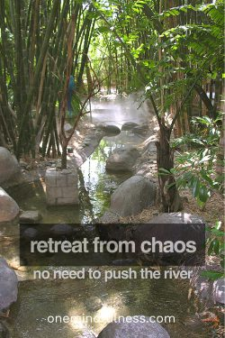 Retreat from chaos: no need to push the river