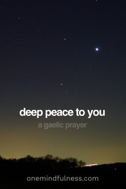 deep peace to you: a gaelic prayer