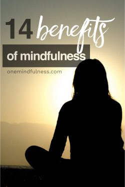 14 practical benefits of mindfulness