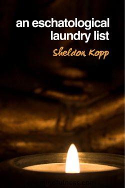 eschatological laundry list Sheldon Kopp