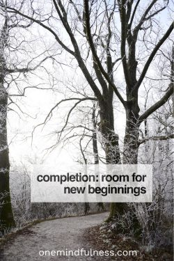 Completion: room for new beginnings