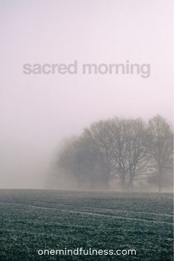 Sacred morning stillness