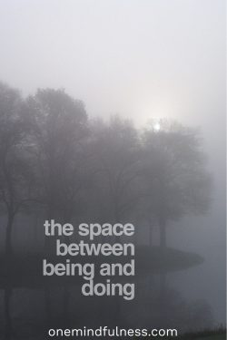 The space between being and doing