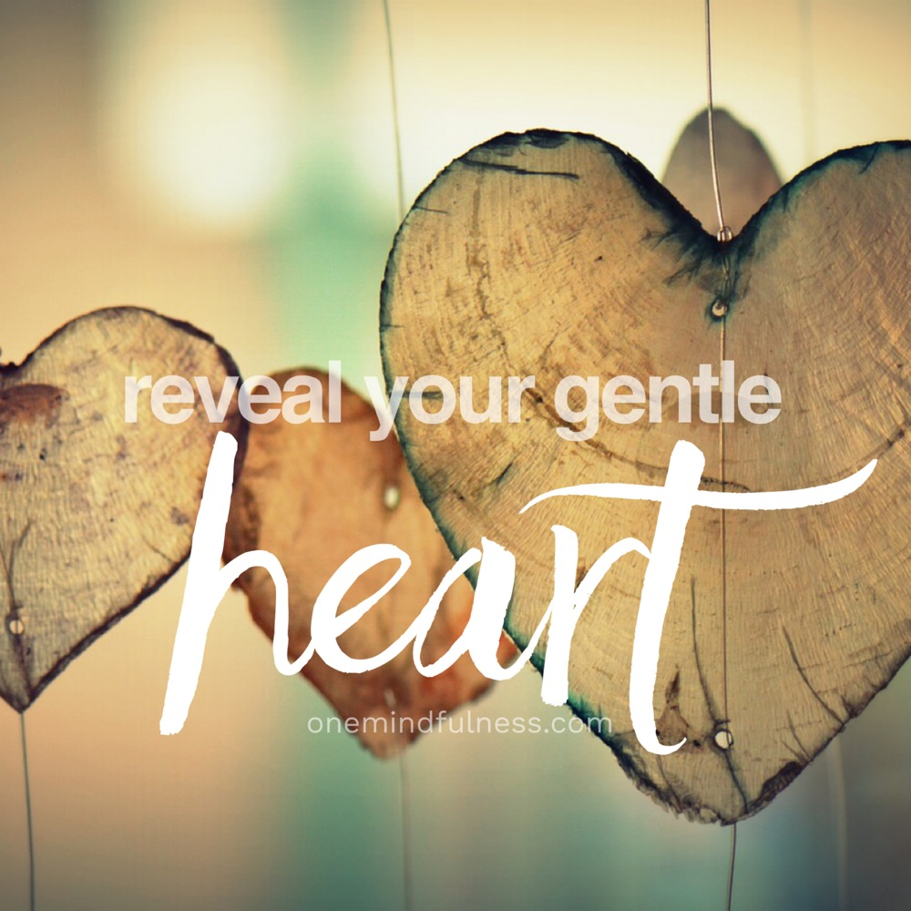 Reveal your gentle heart - Remindfulness Prompt
