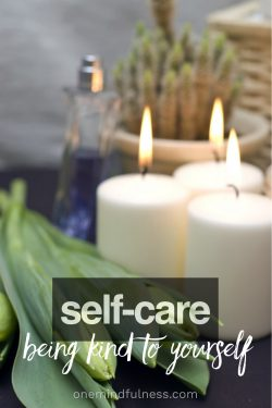 Self-care: being kind to yourself