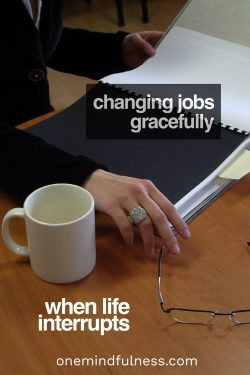 changing jobs gracefully: when life interrupts