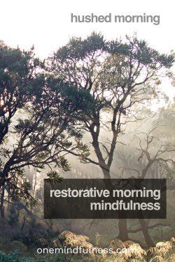 Restorative morning mindfulness
