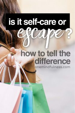 Is it self-care or escape? How to tell the difference.