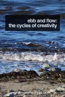 ebb and flow: the cycles of creativity