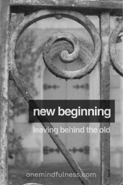 New beginning: leaving behind the old
