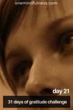 31 Days of Gratitude Challenge Day 21