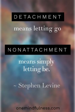 Non-Attachment: Why Cling To Stuff?